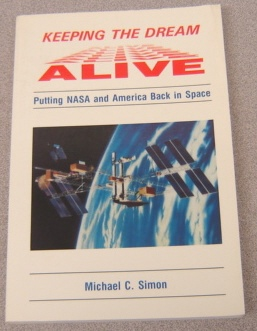 Image for Keeping the Dream Alive: Putting NASA and America Back in Space