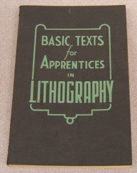Image for Basic Texts for Apprentices in Lithography: Group I, The Single-Color Offset Press.