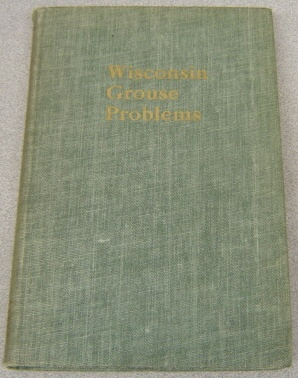 Image for Wisconsin Grouse Problems (Federal Aid in Wildlife Restoration Project, #5R, Pub. 328, A-1948)