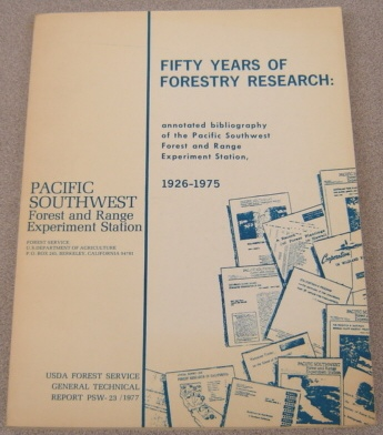 Image for Fifty Years Of Forestry Research: Annotated Bibliography Of The Pacific Southwest Forest And Range Experiment Station, 1926-1975