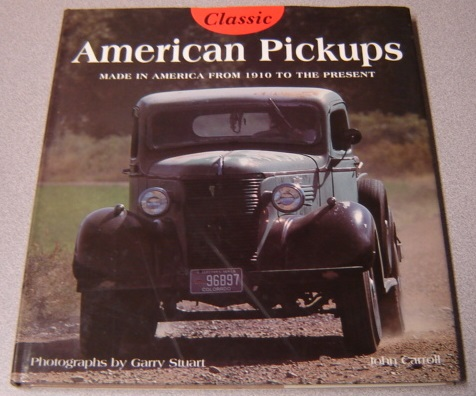 Image for Classic American Pickups, Made In America From 1910 To The Present