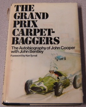 Image for The Grand Prix Carpetbaggers: The Autobiography Of John Cooper