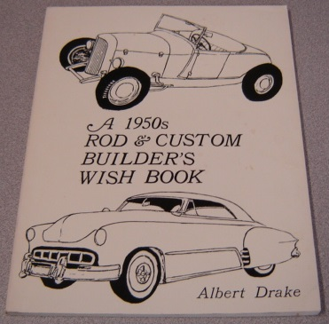 Image for A 1950s Rod And Custom Builder's Wish Book; Signed