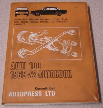 Image for Audi 100 1969-72 Autobook, Workshop Manual For Auto Union Audi 100, 100S, 100LS, 100GL, 100 Coupe S, 1969-72