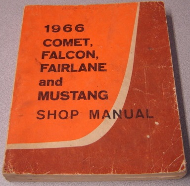 Image for 1966 Ford Comet, Falcon, Fairlane, And Mustang Shop Manual