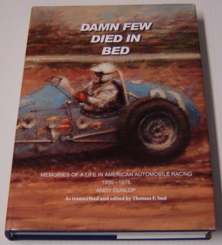 Image for Damn Few Died In Bed: Memories Of A Life In American Automobile Racing 1930 -1975; Signed By Editor