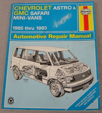 Image for Haynes Chevrolet Astro & GMC Safari Mini Vans Automotive Repair Manual, 1985 Thru 1993