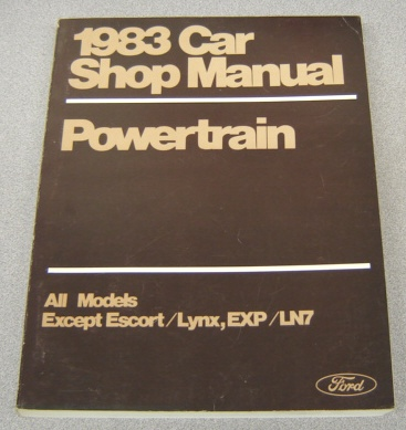 Image for Ford 1983 Car Shop Manual, Powertrain, All Models Except Escort/ Lynx, Exp/ Ln7