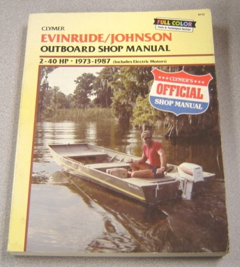 Image for Clymer Evinrude/Johnson B732 Outboard Shop Manual 2-40 H.P., 1973-87 (includes Electric Motors)