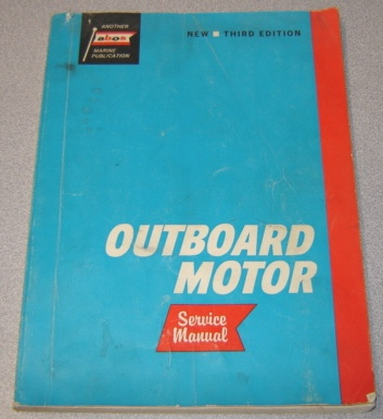 Image for Outboard Motor Service Manual, Third Edition: Covers Motors Manufactured 1955 Through 1965