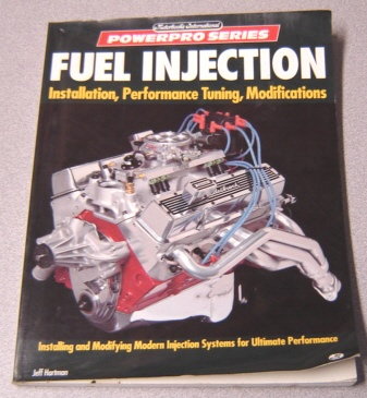 Image for Fuel Injection: Installation, Performance Tuning, Modifications