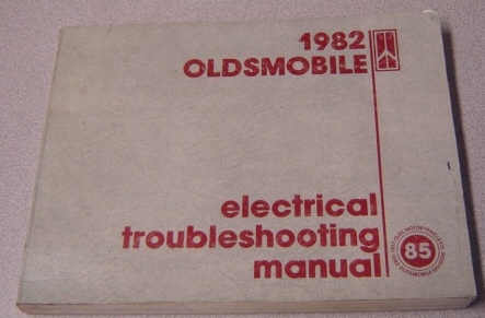 Image for 1982 Oldsmobile Electrical Troubleshooting Manual For Cutlass, Delta 88, Ninety-eight (98) & Toronado