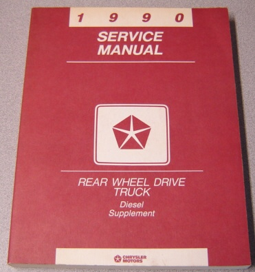 Image for 1990 Dodge Trucks Service Manual, Rear Wheel Drive Truck Diesel Supplement #81-370-0108A
