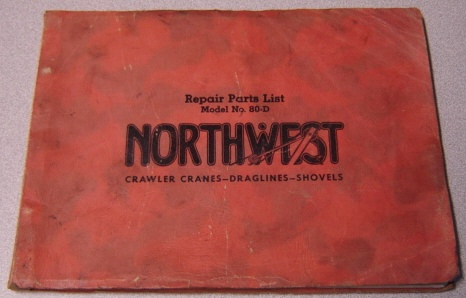 Image for Repair Parts List Model No. 80-D Northwest Crawler Cranes, Draglines, Shovels