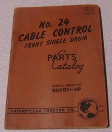 Image for Caterpillar No. 24 Cable Control Front Single Drum Parts Catalog, Serial Numbers 8d501-up, Form 10586