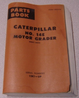 Image for Caterpillar No. 14E Motor Grader Direct Drive Parts Book, Serial Numbers 12K1-Up, Form UE070102