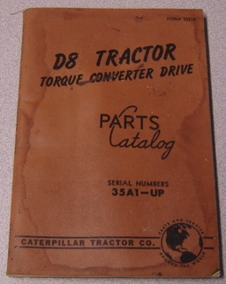 Image for Caterpillar D8 Tractor Torque Converter Drive Parts Catalog, Serial Numbers 35A1-Up, Form 33310