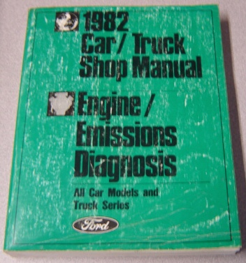 Image for Ford 1982 Car/Truck Shop Manual: Engine/Emissions Diagnosis, All Car Models and Truck Series