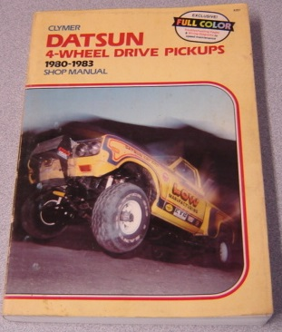 Image for Clymer Datsun 4-wheel Drive Pickups: 1980-1983 Shop Manual