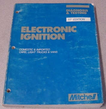 Image for Mitchell Electronic Ignition Domestic & Imported Cars, Light Trucks & Vans, Diagnosis & Testing 11th Edition