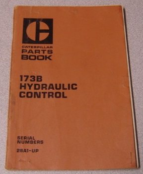 Image for Caterpillar 173B Hydraulic Control Parts Book, Serial Nos. 28A1 & Up (Form SEBP1017)