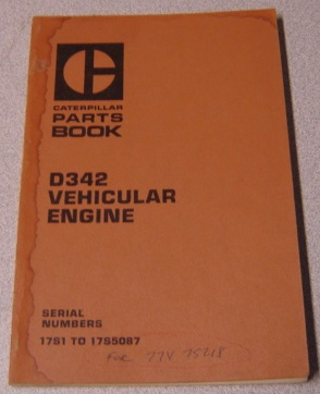 Image for Caterpillar Parts Book D342 Vehicular Engine, Serial Nos. 17S1 to 17S5087 (Form UEG0890S)