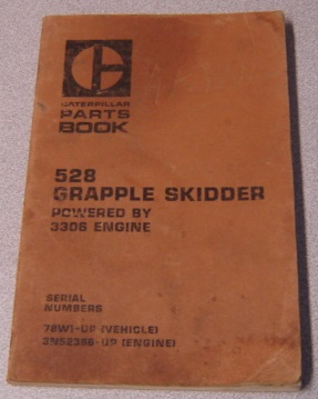 Image for Caterpillar Parts Book 528 Grapple Skidder Powered by 3306 Engine, Serial Nos. 78W1-Up, 3N52366-Up (Form SEBP1131)