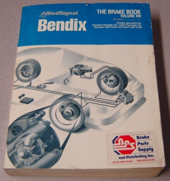 Image for Bendix, the Brake Book, Volume XIII (AH-8614) Includes Information for Domestic Passenger Car, Import Passenger Car, Domestic Light Trucks & Import Light Trucks
