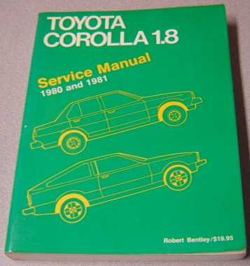 Image for Toyota Corolla 1.8 Service Manual, 1980 and 1981 (Robert Bentley Complete Service Manuals)