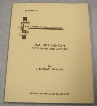 Image for Walnut Canyon Settlement And Land Use (Arizona Archaeologist #23, October 1989)