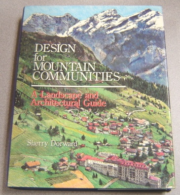 Image for Design for Mountain Communities: A Landscape and Architectural Guide