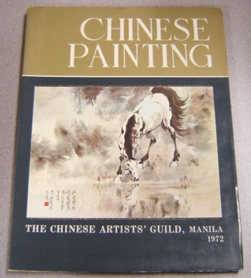 Image for Chinese Painting: The Chinese Artists' Guild, Manila 1972