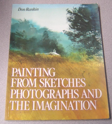 Image for Painting From Sketches, Photographs, And The Imagination