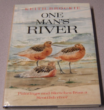 Image for One Mans River: Paintings And Sketches From A Scottish River