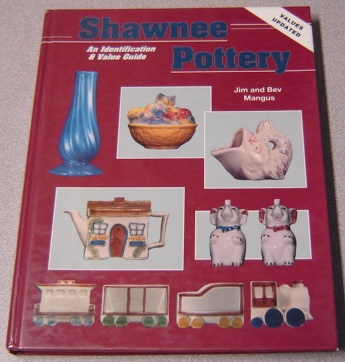 Image for Shawnee Pottery: An Identification And Value Guide, Values Updated