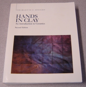 Image for Hands In Clay: Introduction To Ceramics, Second Edition
