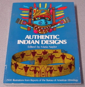 Image for Authentic Indian Designs: 2500 Illustrations From Reports Of The Bureau Of American Ethnology