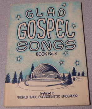 Image for Glad Gospel Songs, Book No. 3, Featured In World Wide Evangelistic Endeavor