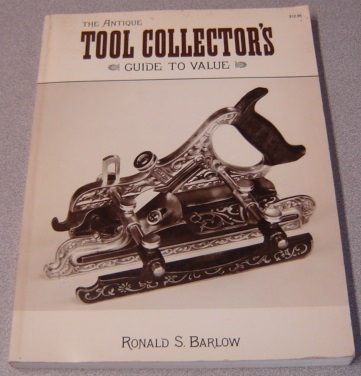 Image for The Antique Tool Collector's Guide To Value, Third Edition
