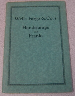 Image for Handbook Of The Wells, Fargo & Co.'s Handstamps And Franks Used In The United States And Dominion Of Canada And Foreign Countries