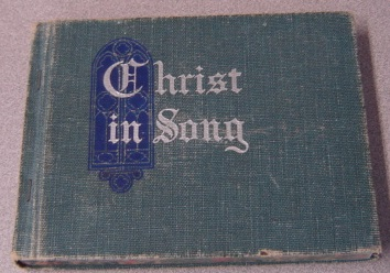Image for Christ in Song (Revised and Enlarged) For All Religious Services