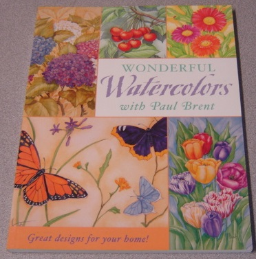Image for Wonderful Watercolors with Paul Brent: Great Designs for Your Home!