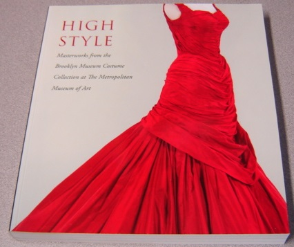 Image for High Style: Masterworks from the Brooklyn Museum Costume Collection at The Metropolitan Museum of Art