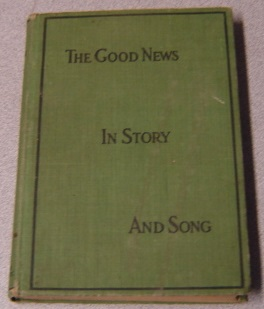 Image for The New Testament And Familiar Hymns And Tunes With Selections And Forms (The Good News in Story and Song)