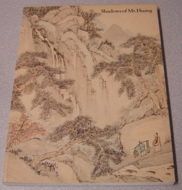 Image for Shadows Of Mt. Huang: Chinese Painting And Printing Of The Anhui School