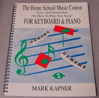 Image for The Home School Music Course: Easy Self Instruction On How To Play Any Song! For Keyboard & Piano