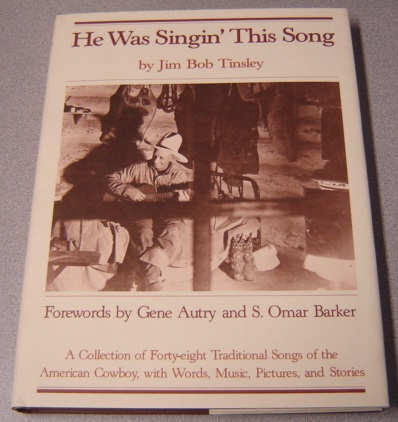 Image for He Was Singin' This Song: A Collection Of Forty-eight Traditional Songs Of The American Cowboy, With Words, Music, Pictures, And Stories; Signed