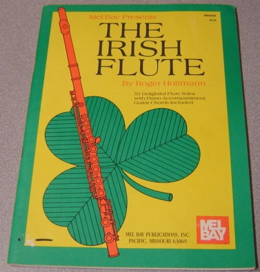 Image for Mel Bay Presents The Irish Flute: 55 Delightful Flute Solos With Piano Accompaniment, Guitar Chords Included