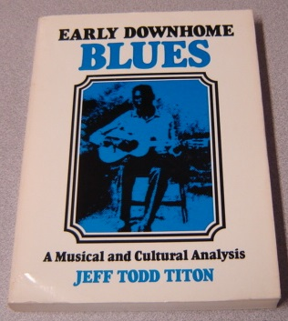 Image for Early Downhome Blues: A Musical And Cultural Analysis (Music in American Life Series)