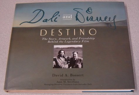 Image for Dali & Disney: Destino: The Story, Artwork, And Friendship Behind The Legendary Film